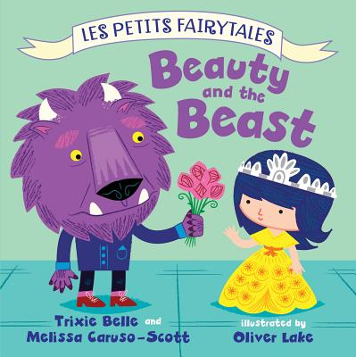 Beauty and the Beast By Belle, Trixie/ Caruso-scott, Melissa/ Lake, Oliver (ILT)