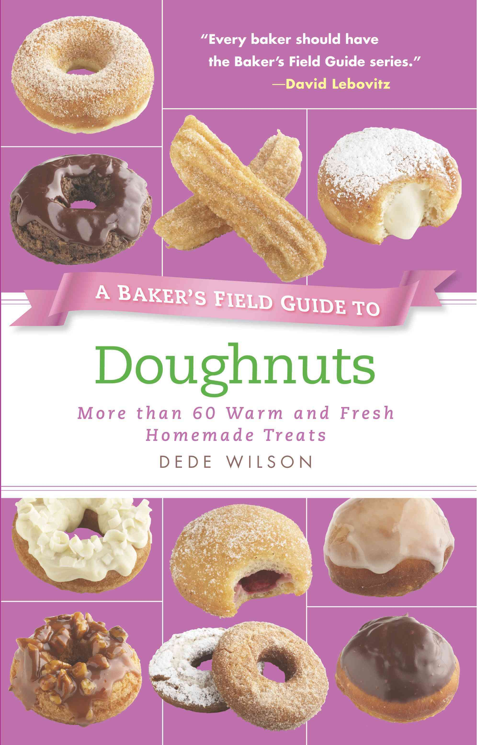 A Baker's Field Guide to Doughnuts By Wilson, Dede